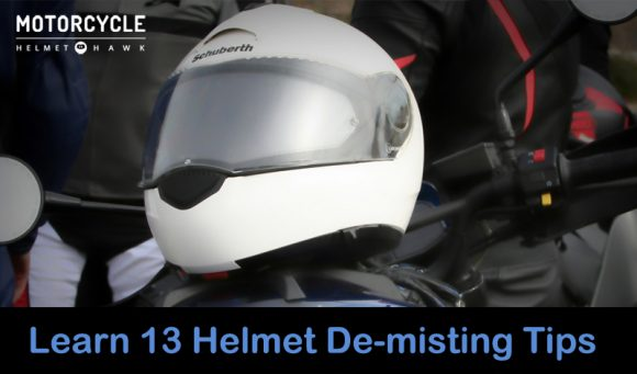 Helmet Fogging Up? Learn (13) Helmet De-misting Tips That Work Like a Treat